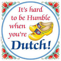 Dutch Gift Tile: Humble Dutch.. - DutchNovelties  - 1