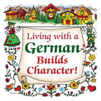 "German Souvenir Plaque: ""Living With A German..."" - DutchNovelties"