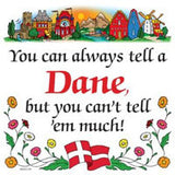 Danish Gift Idea Tile Tell a Dane.. - DutchNovelties  - 1