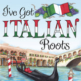 """I've Got Italian Roots"" Saying Plaque - DutchNovelties  - 1"