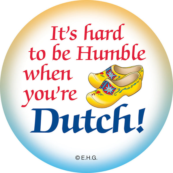 Magnet Button: Humble Dutch - DutchNovelties  - 1