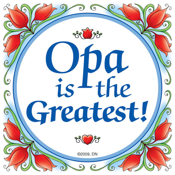 "Dutch Gift for Opa Magnet Tile: ""Opa Is The Greatest"" - DutchNovelties"