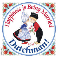 Kitchen Magnet Tile (Happiness Married to Dutchman) - DutchNovelties  - 1