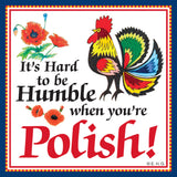 Ceramic Tile Magnet: Humble Polish - DutchNovelties  - 1