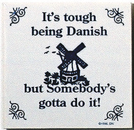 Danish Culture Magnetic Tile (Tough Being Danish) - DutchNovelties  - 1