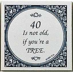 Magnet Tiles Sayings: 40 Not Old If Tree - DutchNovelties  - 1