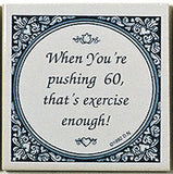 Magnet Tiles Sayings: Pushing 60 Is Exercise - DutchNovelties  - 1
