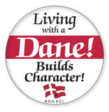 Metal Button: Living with a Dane - ScandinavianGiftOutlet  - 1