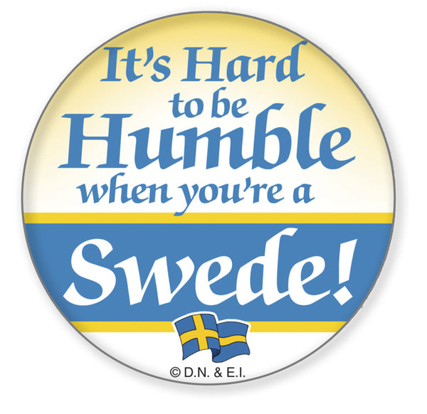 Metal Button: Humble Swede - ScandinavianGiftOutlet  - 1