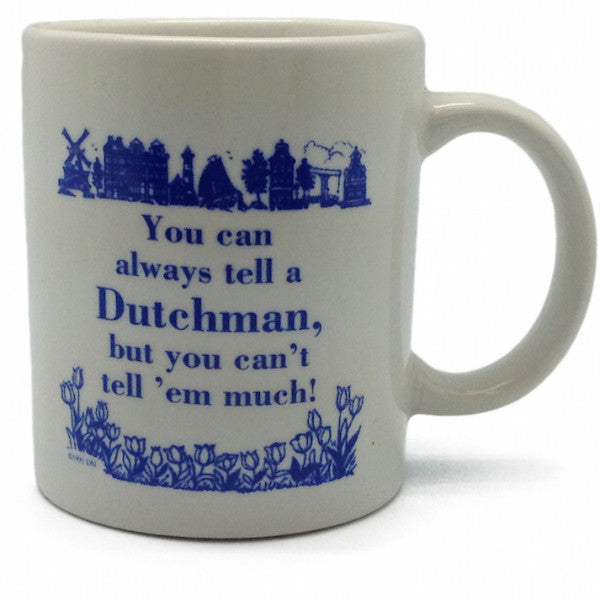 Ceramic Coffee Mug: Tell A Dutchman - ScandinavianGiftOutlet