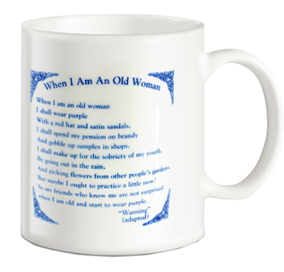 When I Am An Old Woman Ceramic Coffee Mug