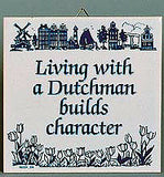 Inspirational Wall Plaque: Living With Dutchman.. - ScandinavianGiftOutlet  - 1
