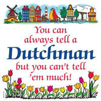 Decorative Wall Plaque: Tell a Dutchman - ScandinavianGiftOutlet