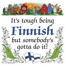 Kitchen Wall Plaques: Tough Being Finnish - ScandinavianGiftOutlet  - 1
