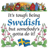 Kitchen Wall Plaques: Tough Being Swedish - ScandinavianGiftOutlet  - 1