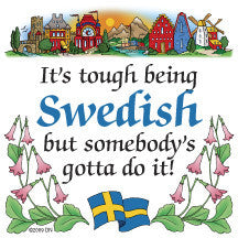 Kitchen Wall Plaques: Tough Being Swedish - ScandinavianGiftOutlet