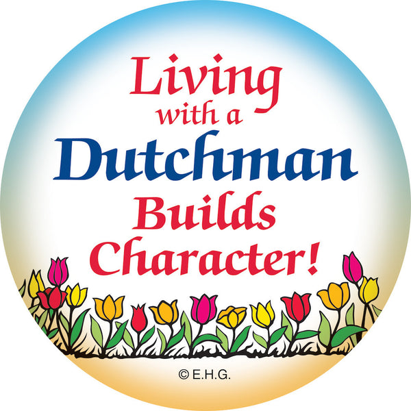 Metal Button: Living With A Dutchman - ScandinavianGiftOutlet