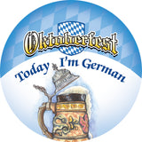 Metal Button: Oktoberfest Today I'm German - ScandinavianGiftOutlet