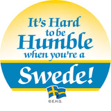 Magnetic Button: Humble Swede - ScandinavianGiftOutlet