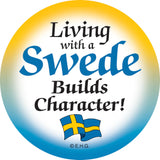 Magnetic Button: Living with Swede - ScandinavianGiftOutlet