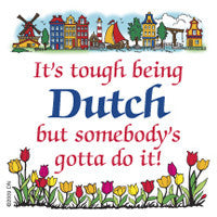 Dutch Souvenirs Magnet Tile (Tough Being Dutch) - ScandinavianGiftOutlet