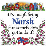 Norwegian Gift Magnet Tile (Tough Being Norsk) - ScandinavianGiftOutlet