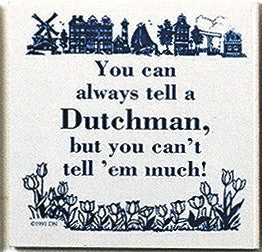 Dutch Culture Magnet Tile (Tell A Dutchman) - ScandinavianGiftOutlet  - 1