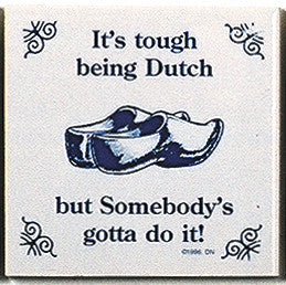 Dutch Culture Magnet Tile (Tough Being Dutch) - ScandinavianGiftOutlet