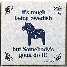 Swedish Culture Magnet Tile (Tough Being Swedish) - ScandinavianGiftOutlet