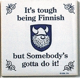 Finnish Culture Magnet Tile (Tough Being Finn) - ScandinavianGiftOutlet  - 1
