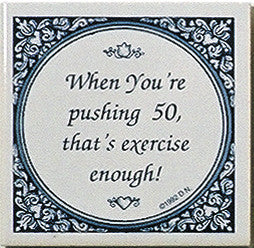 Magnet Tiles Quotes: Pushing 50 Is Exercise - ScandinavianGiftOutlet  - 1