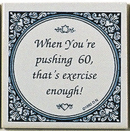 Magnet Tiles Quotes: Pushing 60 Is Exercise - ScandinavianGiftOutlet