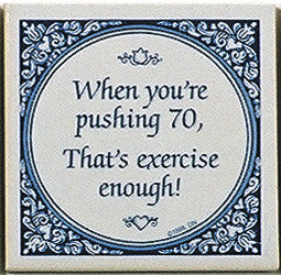 Magnet Tiles Quotes: Pushing 70 Is Exercise - ScandinavianGiftOutlet