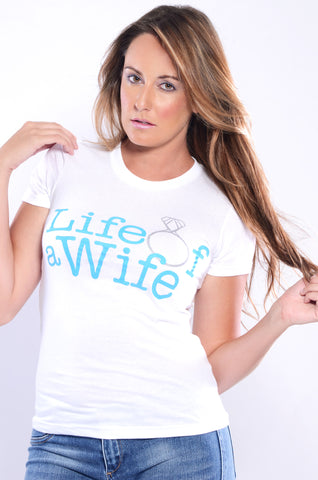 Life of a Wife Shirt