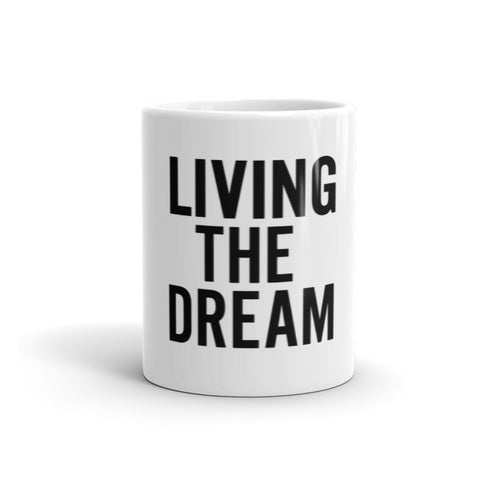 Living the Dream Mug