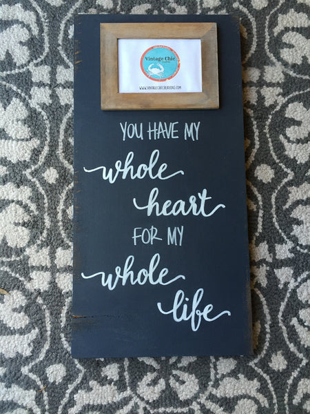 You have my whole heart for my whole life picture frame
