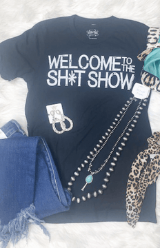 Welcome to the Shit Show Tee