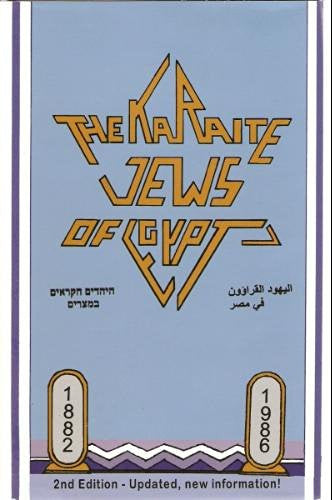 The Karaite Jews of Egypt: From 1882-1985 (Second Edition)