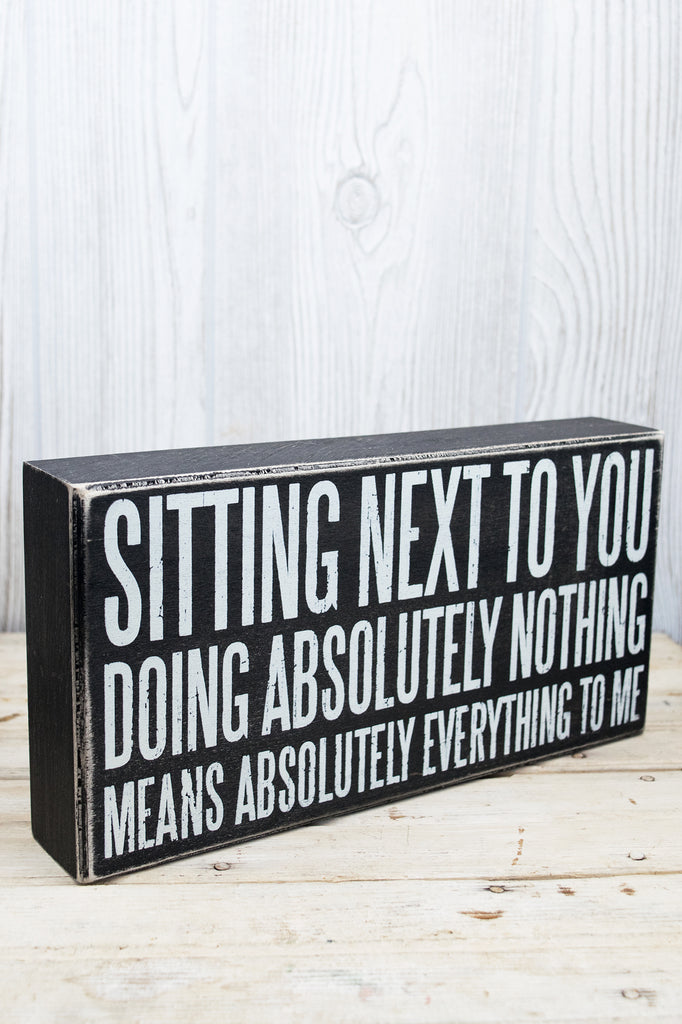 Sitting Next To You Doing Nothing - Sign