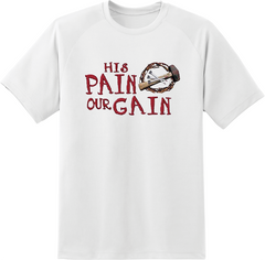 His Pain Our Gain T-Shirt - TruthWear Clothing