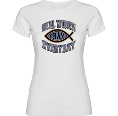 Real Woman Pray Everyday T-Shirt - TruthWear Clothing  - 1