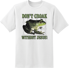 Don't Croak Without Jesus T-Shirt - TruthWear Clothing