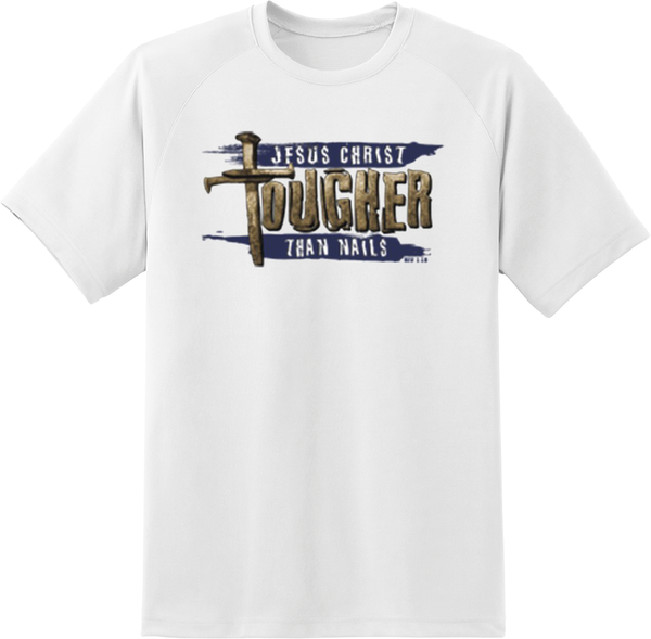 Jesus Christ Tougher Than Nails T-Shirt