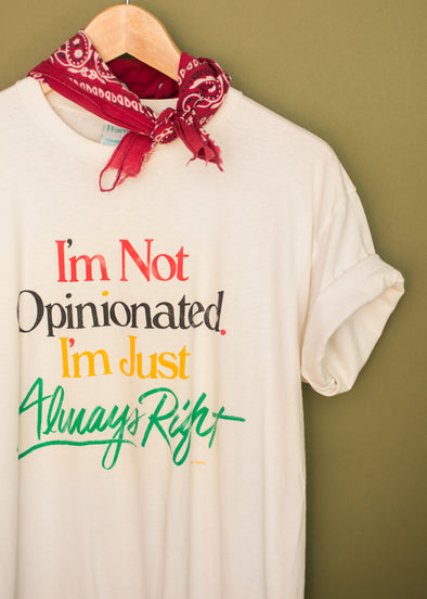 Vintage I'm Not Opinionated Tee