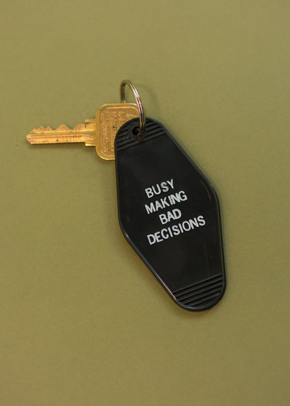 Busy Making Bad Decisions Keychain