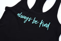 Classic Tank - Always Be Kind - Black