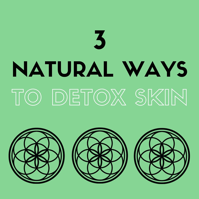 3 Natural Ways To Detox Skin