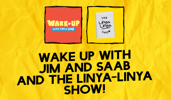 Wake Up with Jim & Saab and The Linya-Linya Show!