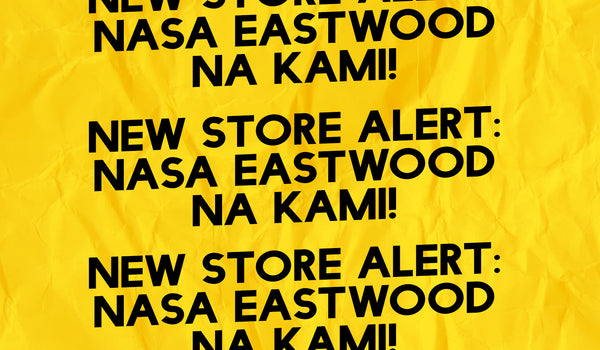 NEW STORE ALERT: Nasa Eastwood na kami!