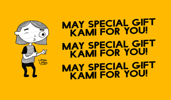 MAY SPECIAL GIFT KAMI FOR YOU!